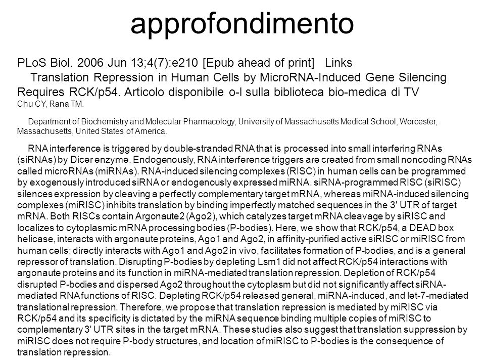 approfondimento PLoS Biol. 2006 Jun 13;4(7):e210 [Epub ahead of print] Links.